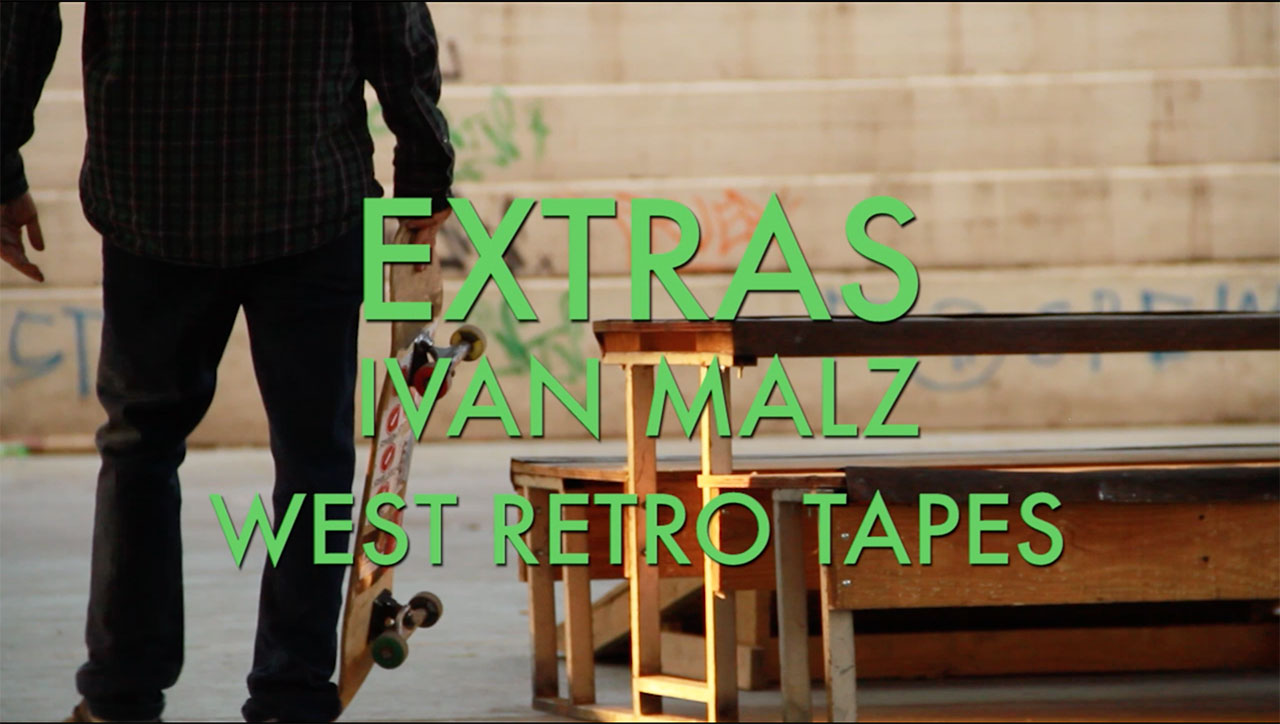 ivan malz skate west retro tapes extras